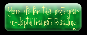 Your life for the next year in-depth Transit Reading